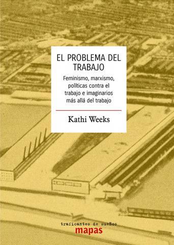 El problema del trabajo - Kathi Weeks - txalaparta.eus