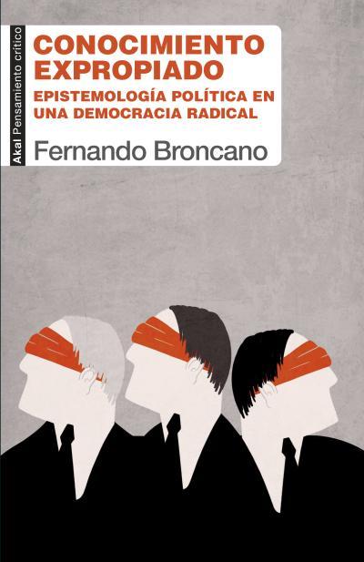 Conocimiento expropiado - Fernando Broncano Rodríguez - txalaparta.eus