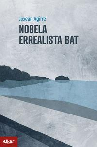 Nobela errealista bat - Joxean Agirre Odriozola - txalaparta.eus